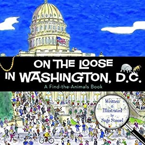 On the Loose in Washington, D.C. by Sage Stossel (2013-05-07)