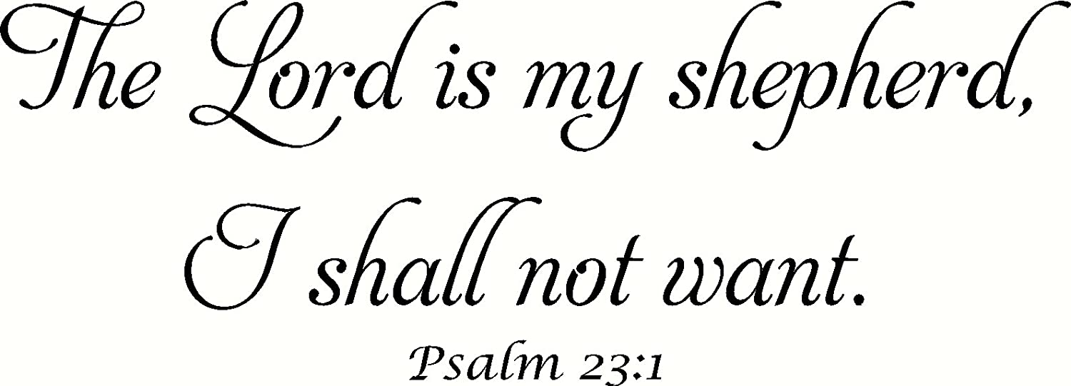 Psalm 23 1 V1 Bible Verse Wall Art The Lord Is My Shepherd I Shall Not Want Vinyl Wall Decal Inspirational Wall Decal Amazon Com