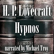 Hypnos Audiobook by H. P. Lovecraft Narrated by Michael Troy