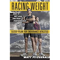 Racing Weight: How to Get Lean for Peak Performance (The Racing Weight Series)