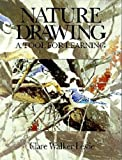 Nature Drawing : A Tool for Learning, Leslie, Clare Walker, 078720580X
