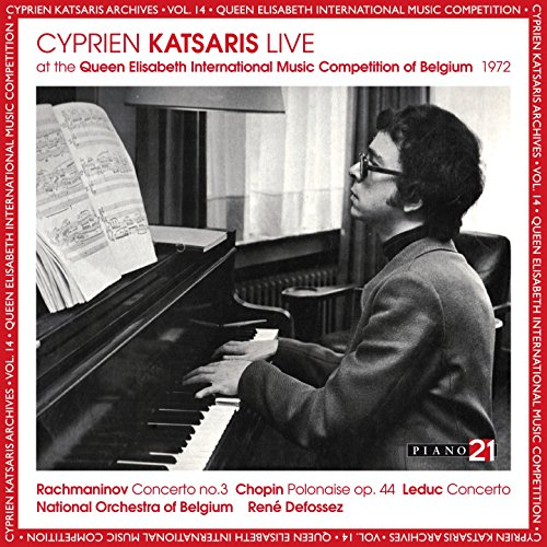 Live at the Queen Elisabeth International Music Competition of Belgium, 1972 (Cyprien Katsaris Archives, World Premiere Recordings)