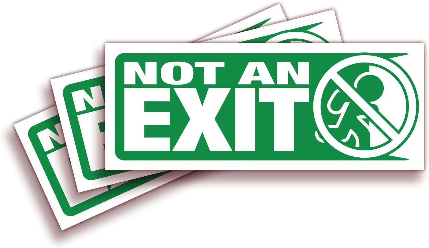 Not An Exit Signs Stickers, for Office, Buildings & Workplace – 3 Pack 10x4 Inch – Premium Self-Adhesive Vinyl, Laminated for Ultimate UV, Weather, Scratch, Water and Fade Resistance, Indoor & Outdoor