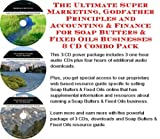The Ultimate Super Marketing, Godfather Principles and Accounting & Finance for Soap Butters & Fixed Oils Businesses 3 CD Combo Pack