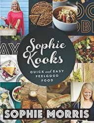 Sophie Kooks: Quick and Easy Feelgood Food