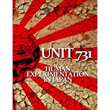 Unit 731: Human Experimentation in Japan
