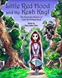 Little Red Hood and the Kesh Kayl, Talene White, 1456518321
