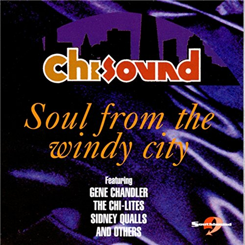 Chi-Sounds : Soul from the Windy City [Clean]