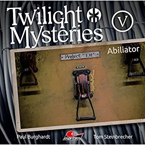 Abiliator (Twilight Mysteries - Die neuen Folgen 5) Hörspiel