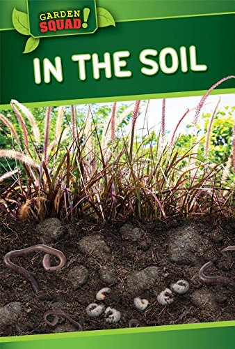 In the Soil (Garden Squad!) by Powerkids Pr