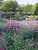 Ein Garten nach der Natur: durchstreifen, beobachten, erleben