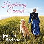 Huckleberry Summer: Matchmakers of Huckleberry Hill, Book 2 | Jennifer Beckstrand