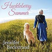 Huckleberry Summer: Matchmakers of Huckleberry Hill, Book 2 | Jennifer Beckstrand