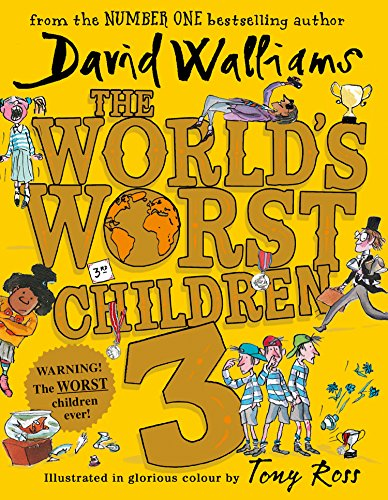 The World's Worst Children 3: Fiendishly Funny New Short Stories for Fans of David Walliams Books