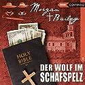 Der Wolf im Schafspelz (Morgan und Bailey 1) Hörspiel von Markus Topf Gesprochen von: Joachim Tennstedt, Rita Engelmann