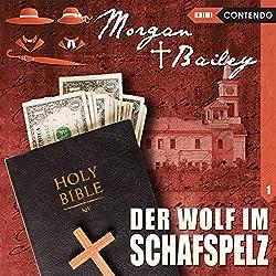 Der Wolf im Schafspelz (Morgan und Bailey 1)