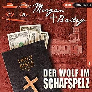 Der Wolf im Schafspelz (Morgan und Bailey 1) Hörspiel