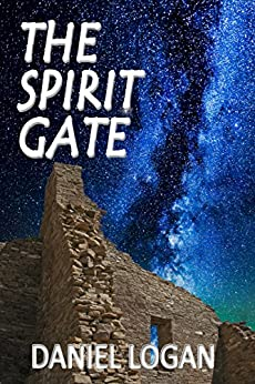 The Spirit Gate (Ancient Secrets Book 3) by [Logan, Daniel]