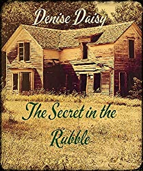 The Secret in The Rubble (The Moonshine Series Book 2)