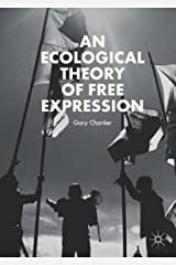 An Ecological Theory of Free Expression Kindle Edition