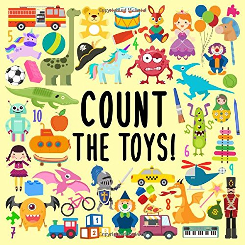 Count The Toys!: A Fun Picture Adding Up Book For 2-5 Year Olds