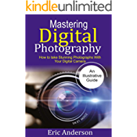 Mastering Digital Photography: How to Take Stunning Photographs with Your Digital Camera book cover