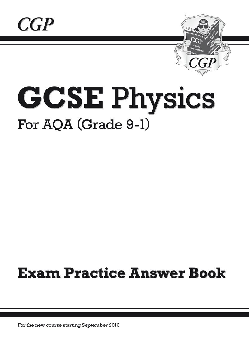 Workbooks practice workbook : New GCSE Physics: AQA Answers (for Exam Practice Workbook): CGP ...