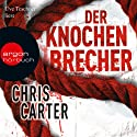 Der Knochenbrecher Audiobook by Chris Carter Narrated by Uve Teschner