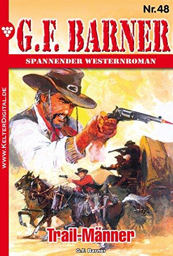 G.F. Barner 48 - Western: Trail-Männer (German Edition)
