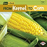 From Kernel to Corn | Robin Nelson
