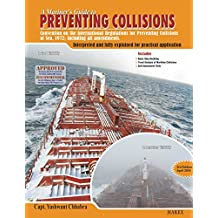 A Mariner's Guide to Preventing Collisions: Interpreted and fully explained for practical application (A Mariner's Guide to Navigational Watches Book 2)