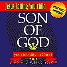 Son of God: Your Identity in Christ: Jesus Calling You Child: Holy Bible Insights Collection, Book 3