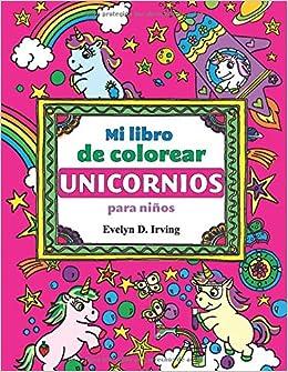 Mi Libro De Colorear Unicornios Para Niños Mágicos Dibujos