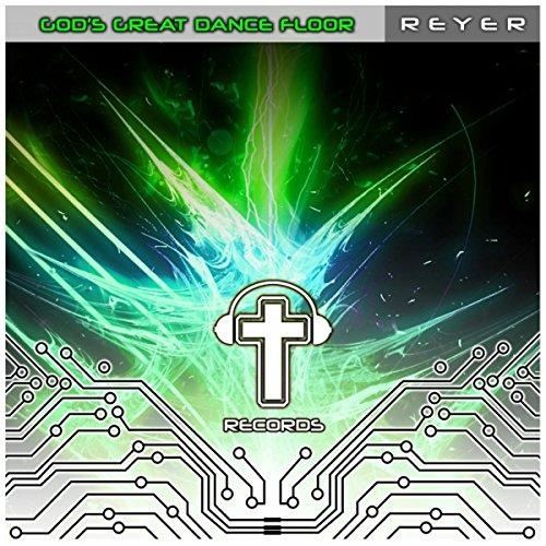 Amazon Com God S Great Dance Floor Reyer Mp3 Downloads