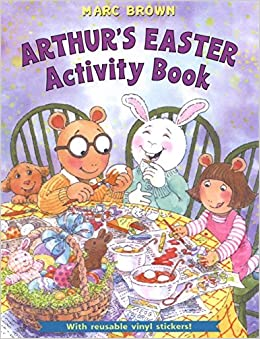 Arthurs Easter Activity Book With Reuseable Stickers Marc Brown 9780316118507 Amazon Books