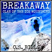 Breakaway: Clan of the Ice Mountains | C.S. Bills