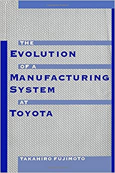 The Evolution of a Manufacturing System at Toyota