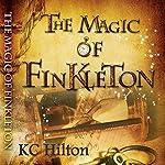 The Magic of Finkleton | K. C. Hilton