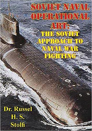 New ebooks free download Soviet Naval Operational Art: The Soviet Approach to Naval War Fighting (Literatura portuguesa) PDF B00NUAFU66