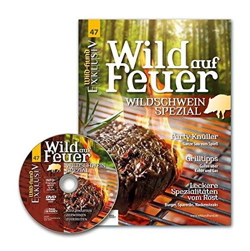 WILD UND HUND Exklusiv Nr. 47: Wild auf Feuer inkl. DVD: Wildschwein-Spezial