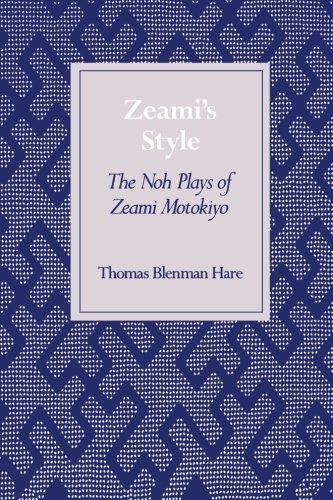 Zeami?s Style: The Noh Plays of Zeami Motokiyo by Thomas Hare - Stanford Store Mall Stanford