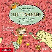 Mein Lotta-Leben: Und täglich grüßt der Camembär | Alice Pantermüller, Daniela Kohl