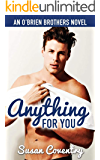 Anything for You: An O'Brien Brothers Novel