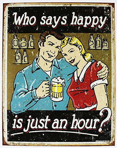 Who Says Happy is Just an Hour Tin Sign 13 x ()