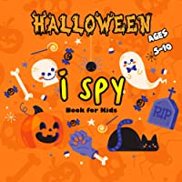 I Spy Halloween Book For Kids: Ages 5-10 Guessing Game For Preschoolers, Toddlers / Fun Scary Activity Challange Book Of…