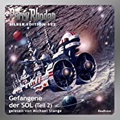 Gefangene der SOL - Teil 2 (Perry Rhodan Silber Edition 122) | Kurt Mahr, William Voltz, Clark Darlton
