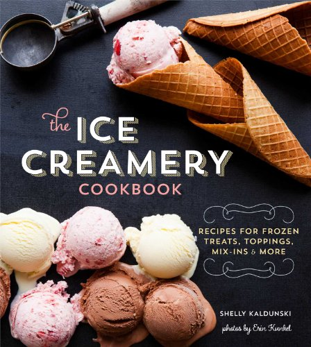 The Ice Creamery Cookbook: Modern Frozen Treats & Sweet Embellishments