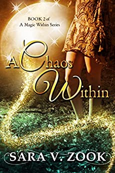 A Chaos Within (Book 2 of A Magic Within Series) by [Zook, Sara V.]