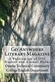 Go Anywhere Literary Magazine: A Publication of OTC Student and Alumni Works