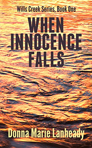 When Innocence Falls (Wills Creek Series, Book One)